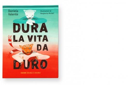 """""""Dura la vita da duro"""" """"Daniele Valente"""" """"Edizioni coccole e caccole"""""""